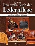 Das große Buch der Lederpflege: Schuhpflege - Bekleidung - Möbelpflege